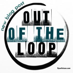 OutoftheLoop